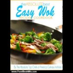 Food Book Review: The Absolute Best Easy Wok Recipes Cookbook by The Absolute Top Chefs of Americ…